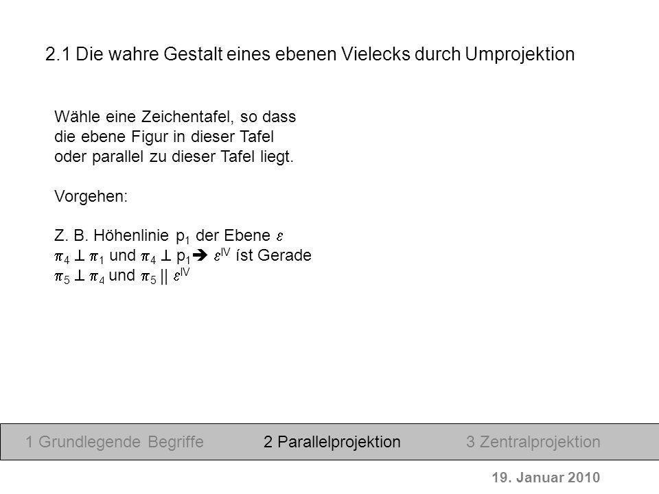 19. Januar 2010 Drehen von auf 1 Grundlegende Begriffe2 Parallelprojektion3 Zentralprojektion