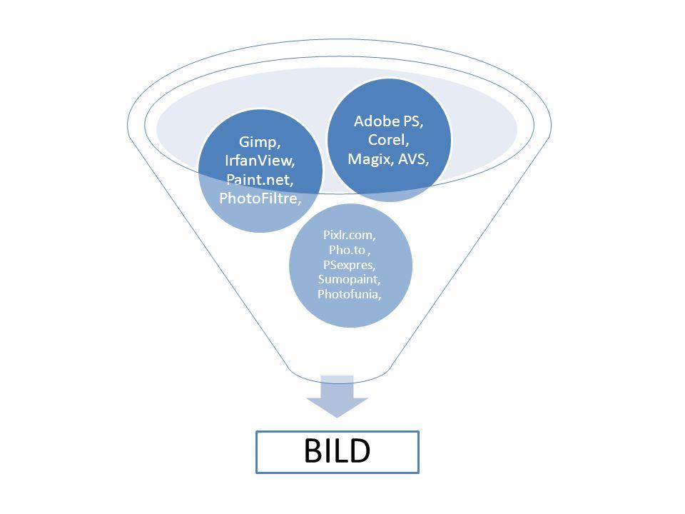 BILD Pixlr.com, Pho.to, PSexpres, Sumopaint, Photofunia, Gimp, IrfanView, Paint.net, PhotoFiltre, Adobe PS, Corel, Magix, AVS,