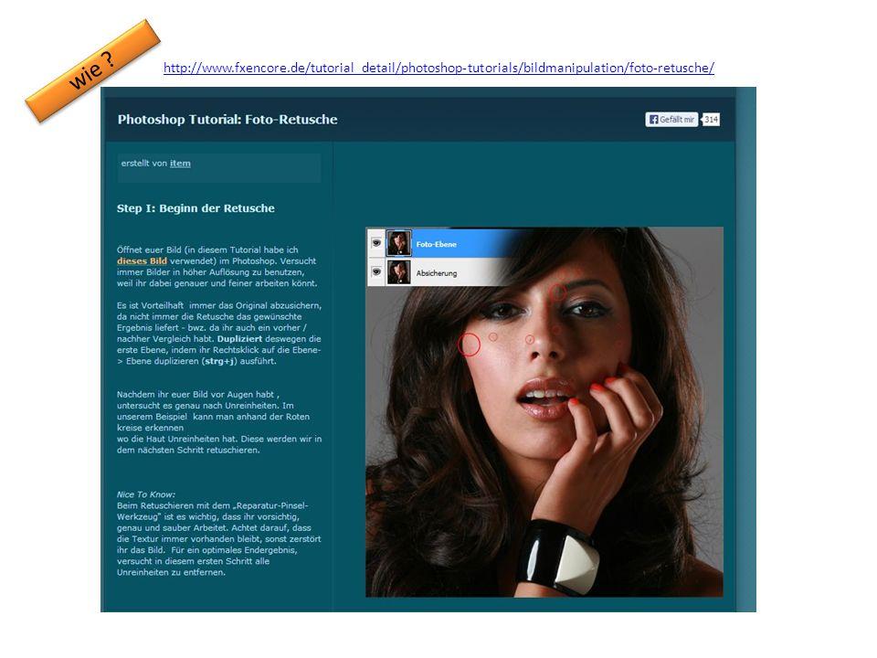 http://www.fxencore.de/tutorial_detail/photoshop-tutorials/bildmanipulation/foto-retusche/ wie ?