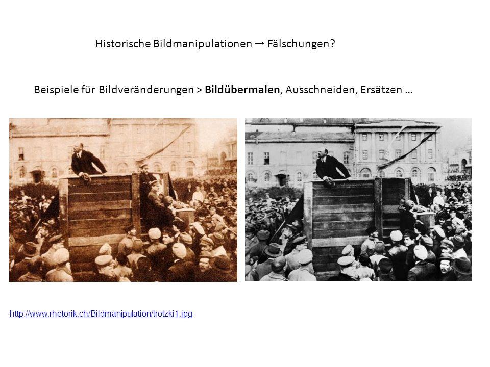 Beispiele für Bildveränderungen > Bildübermalen, Ausschneiden, Ersätzen … http://www.rhetorik.ch/Bildmanipulation/trotzki1.jpg Historische Bildmanipul