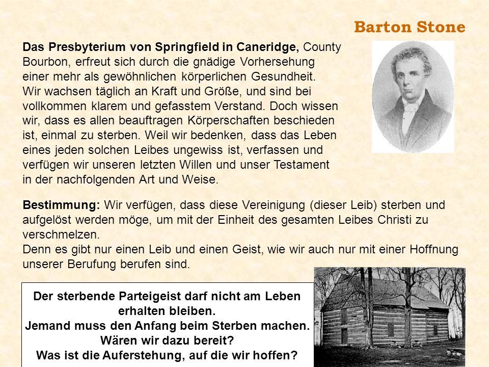 Barton Stone Das Presbyterium von Springfield in Caneridge, County Bourbon, erfreut sich durch die gnädige Vorhersehung einer mehr als gewöhnlichen kö