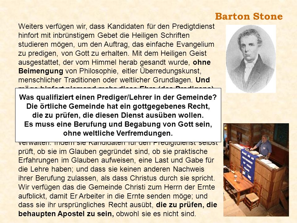 Barton Stone Weiters verfügen wir, dass Kandidaten für den Predigtdienst hinfort mit inbrünstigem Gebet die Heiligen Schriften studieren mögen, um den