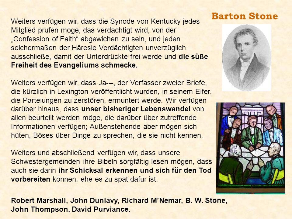 Barton Stone Weiters verfügen wir, dass die Synode von Kentucky jedes Mitglied prüfen möge, das verdächtigt wird, von der Confession of Faith abgewich