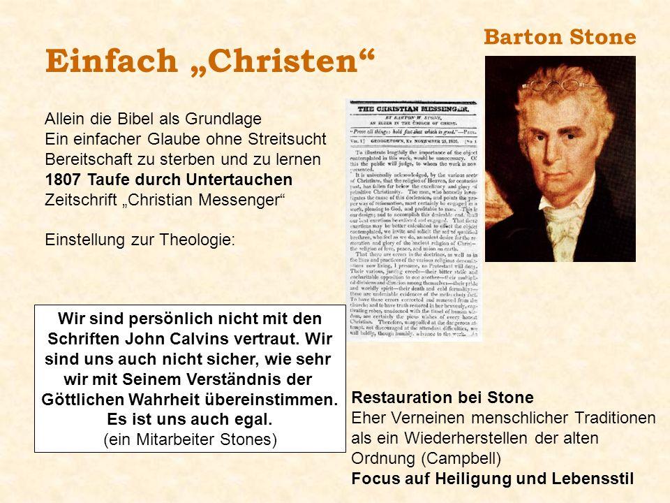 Barton Stone Einfach Christen Allein die Bibel als Grundlage Ein einfacher Glaube ohne Streitsucht Bereitschaft zu sterben und zu lernen 1807 Taufe du