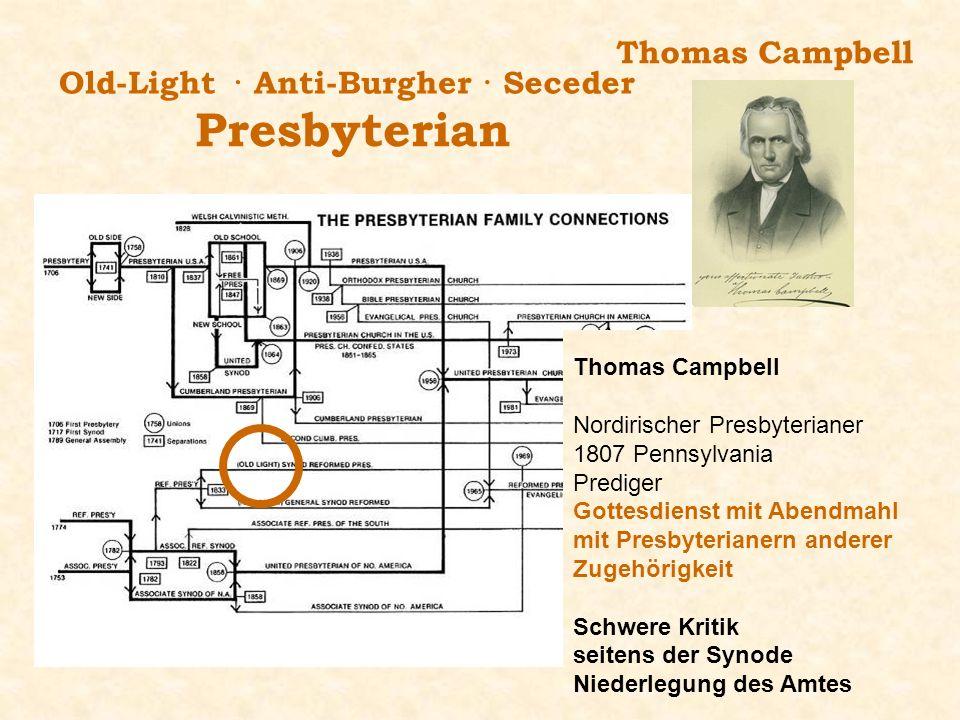 Thomas Campbell Old-Light· Anti-Burgher· Seceder Presbyterian Thomas Campbell Nordirischer Presbyterianer 1807 Pennsylvania Prediger Gottesdienst mit
