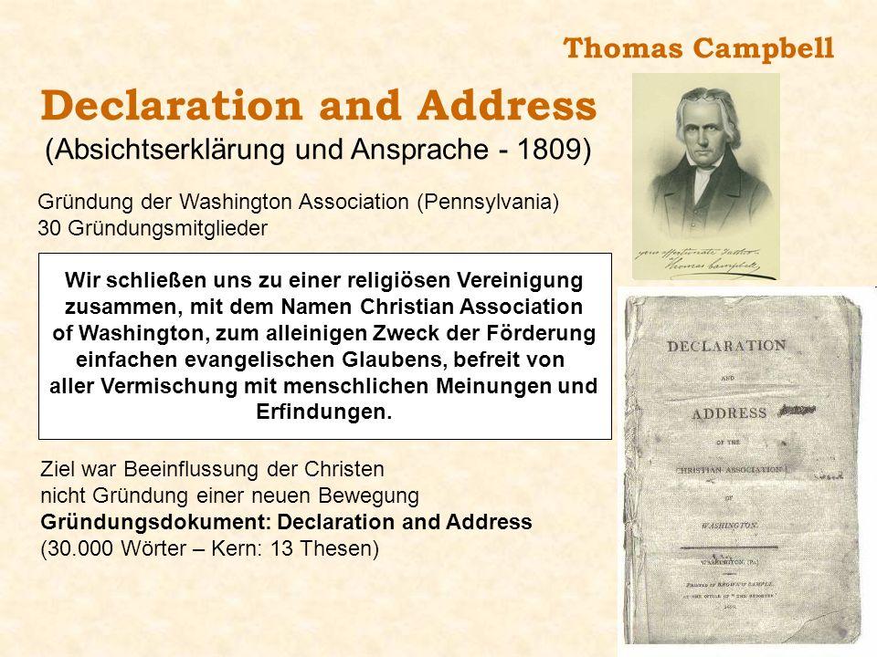 Thomas Campbell Declaration and Address (Absichtserklärung und Ansprache - 1809) Gründung der Washington Association (Pennsylvania) 30 Gründungsmitgli