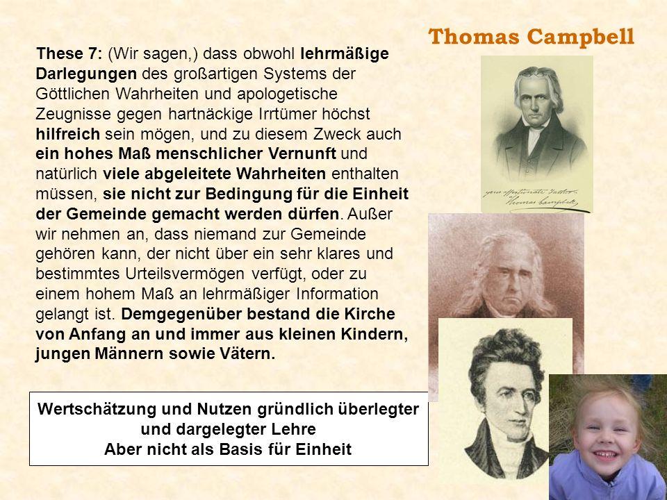 Thomas Campbell These 7: (Wir sagen,) dass obwohl lehrmäßige Darlegungen des großartigen Systems der Göttlichen Wahrheiten und apologetische Zeugnisse