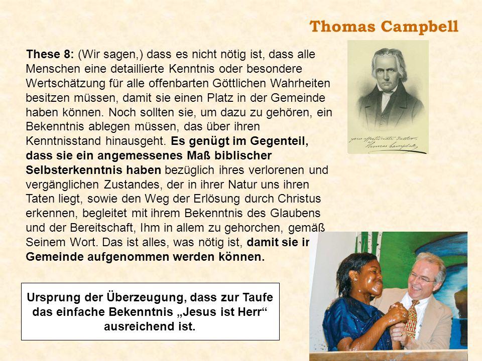 Thomas Campbell These 8: (Wir sagen,) dass es nicht nötig ist, dass alle Menschen eine detaillierte Kenntnis oder besondere Wertschätzung für alle off