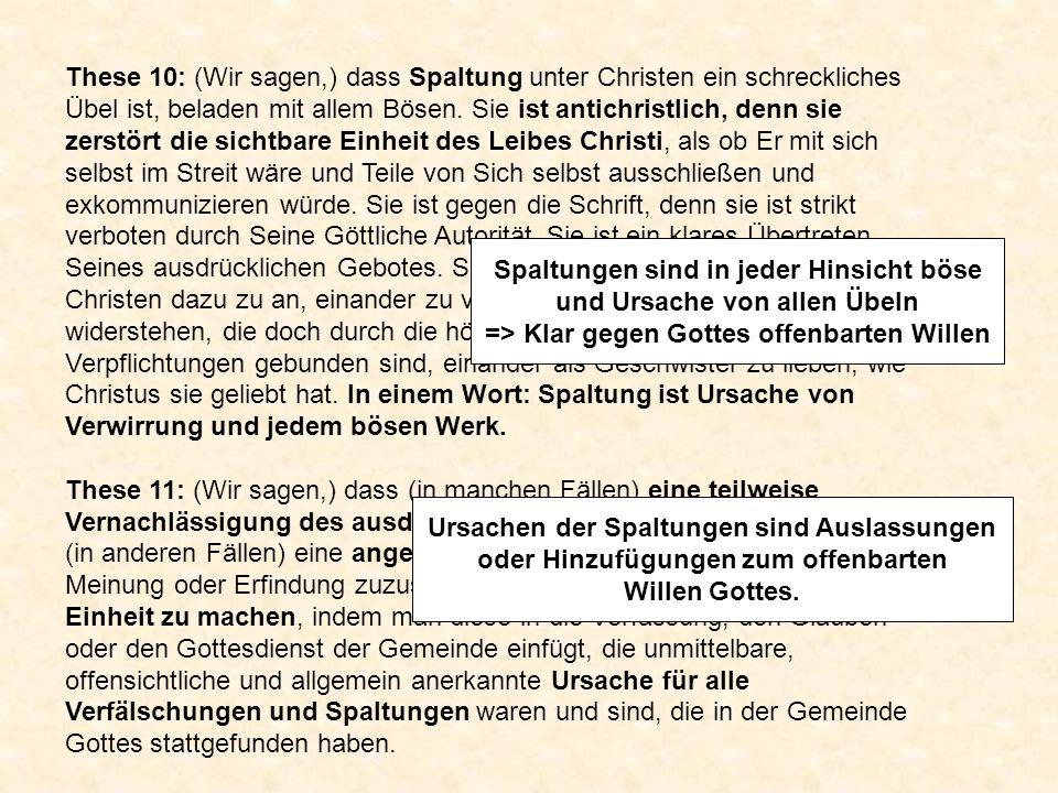 These 10: (Wir sagen,) dass Spaltung unter Christen ein schreckliches Übel ist, beladen mit allem Bösen. Sie ist antichristlich, denn sie zerstört die