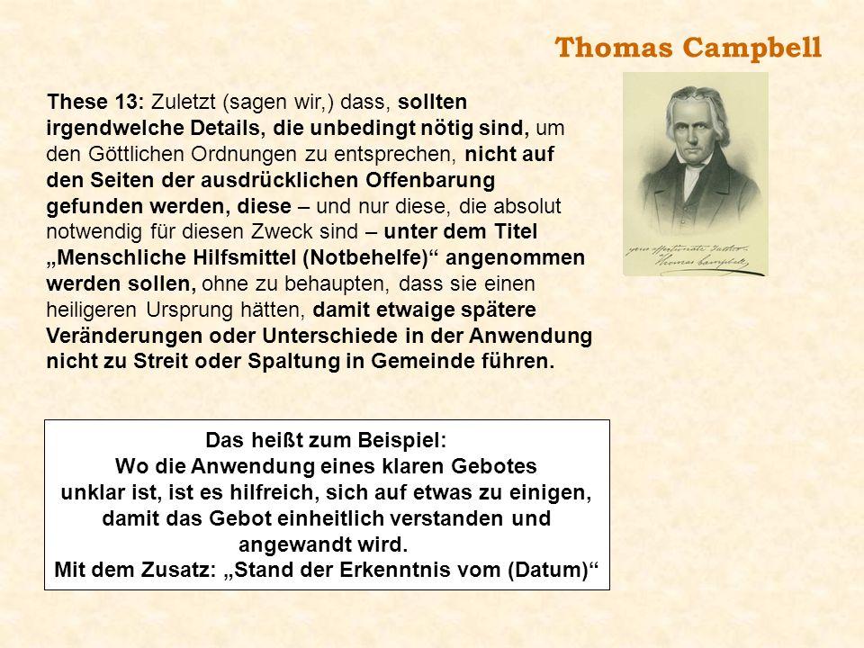 Thomas Campbell These 13: Zuletzt (sagen wir,) dass, sollten irgendwelche Details, die unbedingt nötig sind, um den Göttlichen Ordnungen zu entspreche
