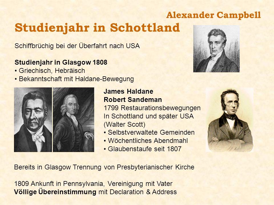 Alexander Campbell Studienjahr in Schottland Schiffbrüchig bei der Überfahrt nach USA Studienjahr in Glasgow 1808 Griechisch, Hebräisch Bekanntschaft