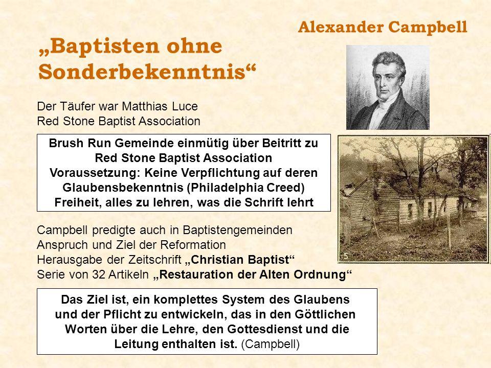 Alexander Campbell Baptisten ohne Sonderbekenntnis Der Täufer war Matthias Luce Red Stone Baptist Association Brush Run Gemeinde einmütig über Beitrit