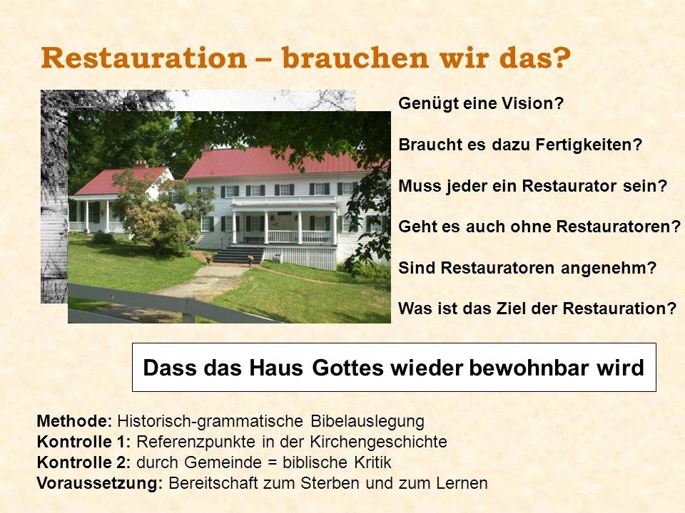 Restauration – brauchen wir das? Genügt eine Vision? Braucht es dazu Fertigkeiten? Muss jeder ein Restaurator sein? Geht es auch ohne Restauratoren? S