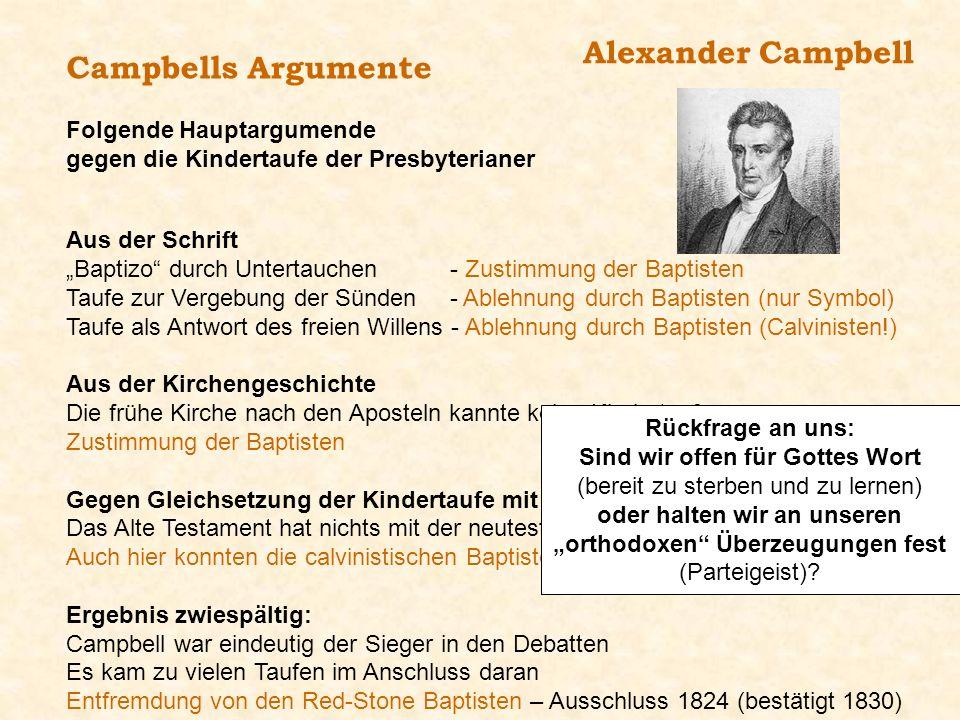 Campbells Argumente Alexander Campbell Aus der Schrift Baptizo durch Untertauchen - Zustimmung der Baptisten Taufe zur Vergebung der Sünden- Ablehnung