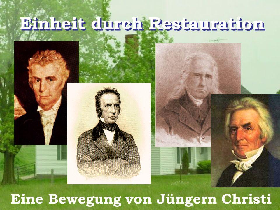Einheit durch Restauration Eine Bewegung von Jüngern Christi