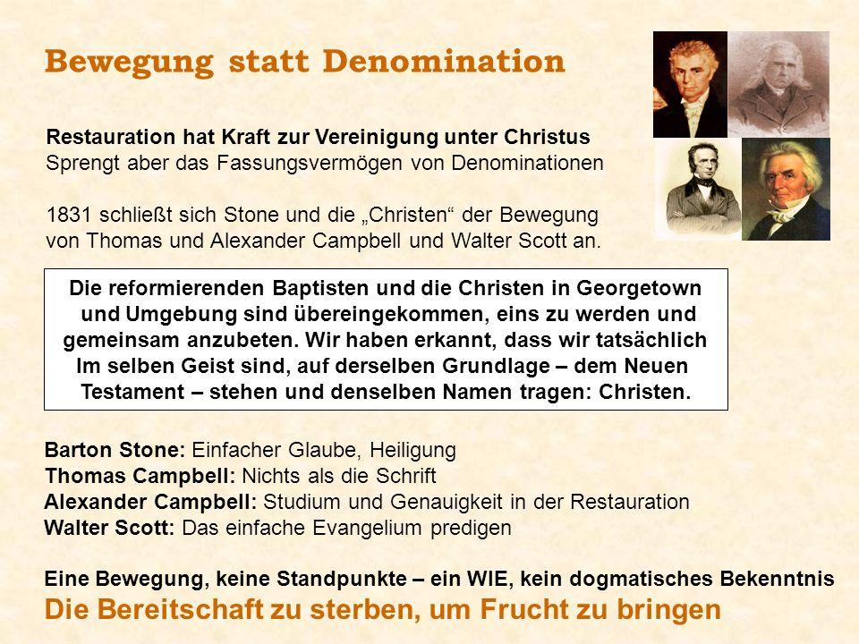 Bewegung statt Denomination Restauration hat Kraft zur Vereinigung unter Christus Sprengt aber das Fassungsvermögen von Denominationen 1831 schließt s