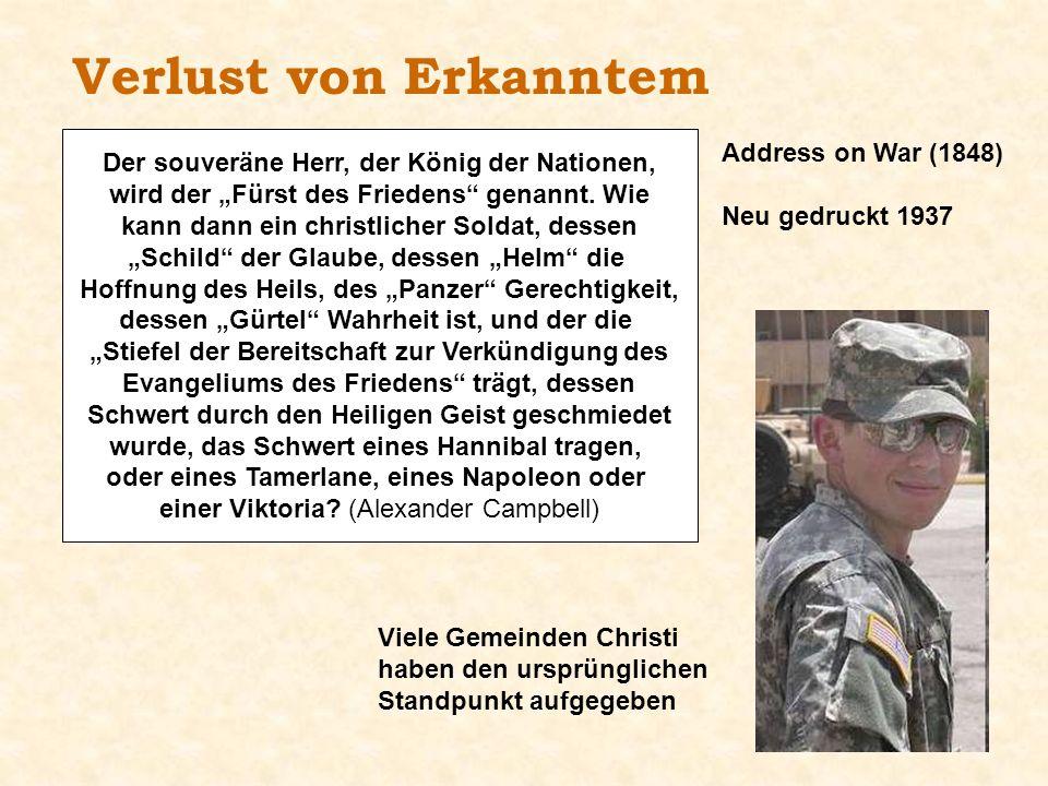 Verlust von Erkanntem Der souveräne Herr, der König der Nationen, wird der Fürst des Friedens genannt. Wie kann dann ein christlicher Soldat, dessen S
