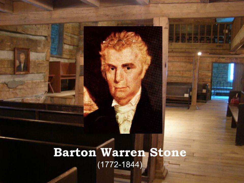 Barton Warren Stone (1772-1844)