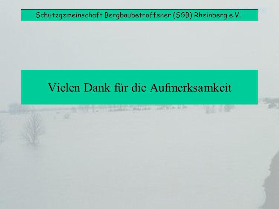 Schutzgemeinschaft Bergbaubetroffener (SGB) Rheinberg e.V. Vielen Dank für die Aufmerksamkeit