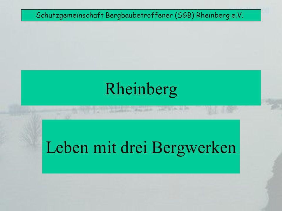 Schutzgemeinschaft Bergbaubetroffener (SGB) Rheinberg e.V. Rheinberg Leben mit drei Bergwerken