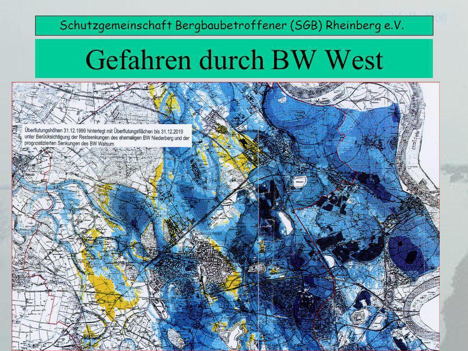 Schutzgemeinschaft Bergbaubetroffener (SGB) Rheinberg e.V. Gefahren durch BW West