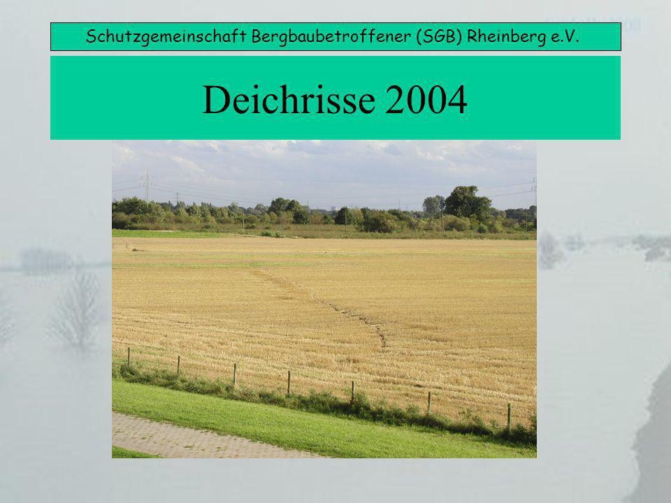 Schutzgemeinschaft Bergbaubetroffener (SGB) Rheinberg e.V. Deichrisse 2004