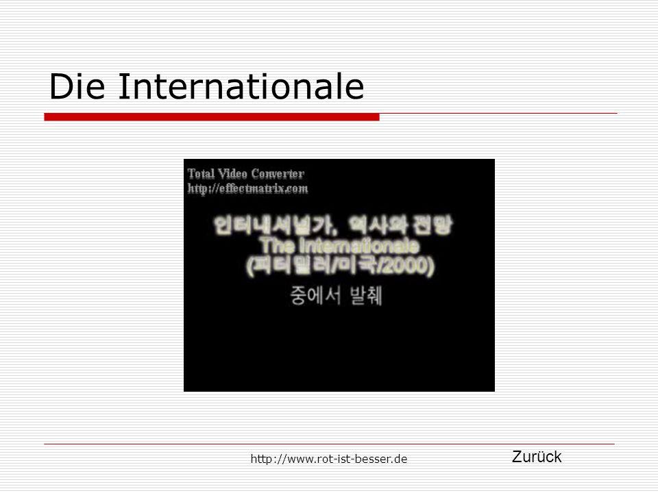 http://www.rot-ist-besser.de Die Internationale Zurück