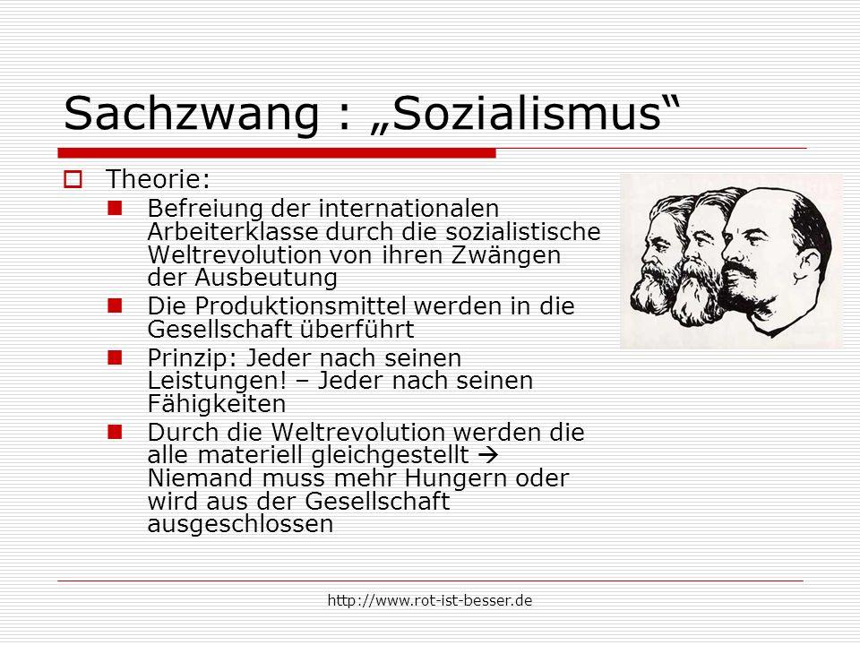 http://www.rot-ist-besser.de Sachzwang : Sozialismus Theorie: Befreiung der internationalen Arbeiterklasse durch die sozialistische Weltrevolution von