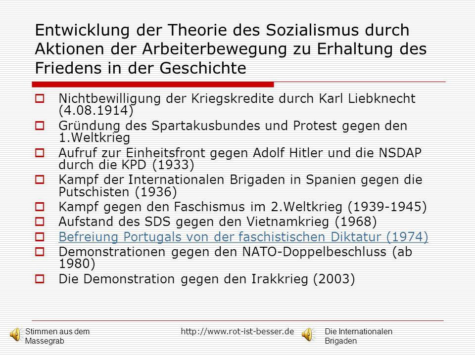 http://www.rot-ist-besser.de Entwicklung der Theorie des Sozialismus durch Aktionen der Arbeiterbewegung zu Erhaltung des Friedens in der Geschichte N