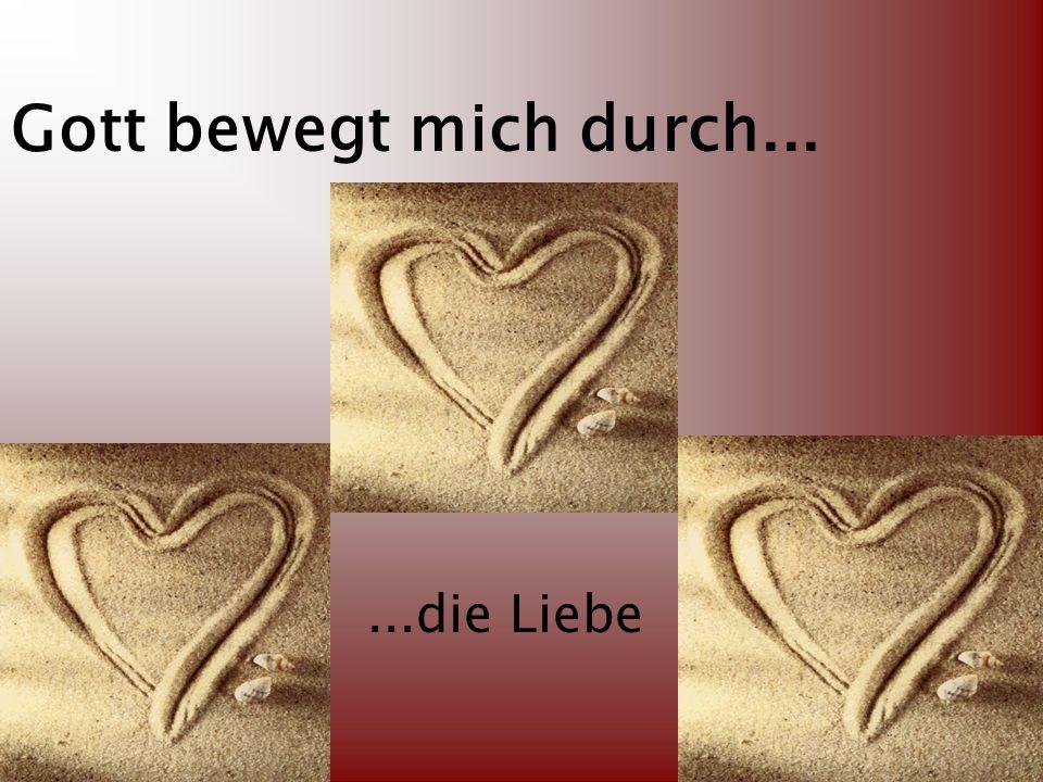 ...die Liebe