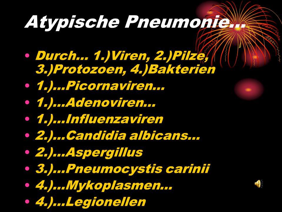 Atypische Pneumonie…