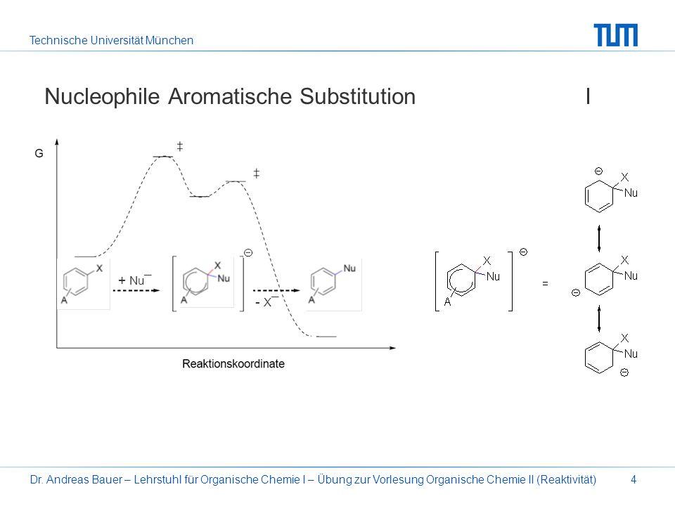 Technische Universität München Dr. Andreas Bauer – Lehrstuhl für Organische Chemie I – Übung zur Vorlesung Organische Chemie II (Reaktivität)4 Nucleop