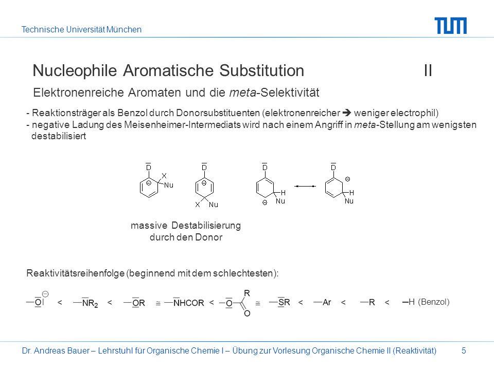 Technische Universität München Dr. Andreas Bauer – Lehrstuhl für Organische Chemie I – Übung zur Vorlesung Organische Chemie II (Reaktivität)5 Nucleop