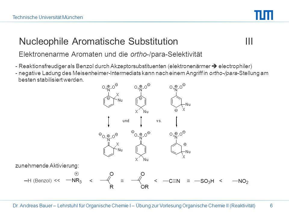 Technische Universität München Dr. Andreas Bauer – Lehrstuhl für Organische Chemie I – Übung zur Vorlesung Organische Chemie II (Reaktivität)6 Nucleop