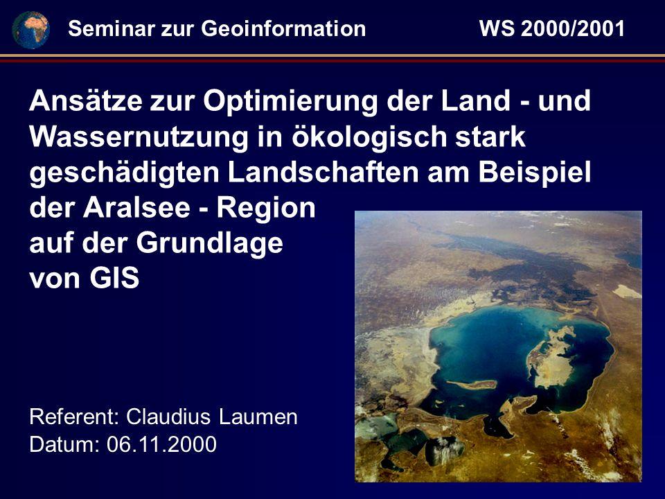 Ansätze zur Optimierung der Land - und Wassernutzung in ökologisch stark geschädigten Landschaften am Beispiel der Aralsee - Region auf der Grundlage