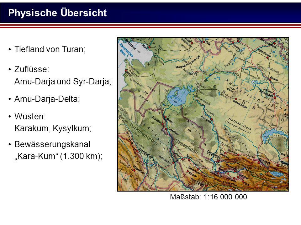 Physische Übersicht Tiefland von Turan; Zuflüsse: Amu-Darja und Syr-Darja; Wüsten: Karakum, Kysylkum; Bewässerungskanal Kara-Kum (1.300 km); Amu-Darja