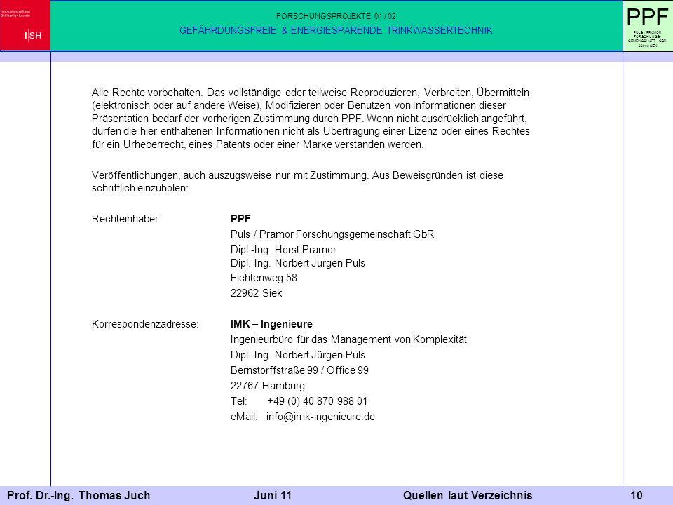Prof. Dr.-Ing. Thomas Juch Juni 11 Quellen laut Verzeichnis 10 Alle Rechte vorbehalten. Das vollständige oder teilweise Reproduzieren, Verbreiten, Übe