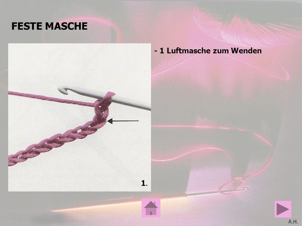 A.H. FESTE MASCHE 1.1. - 1 Luftmasche zum Wenden