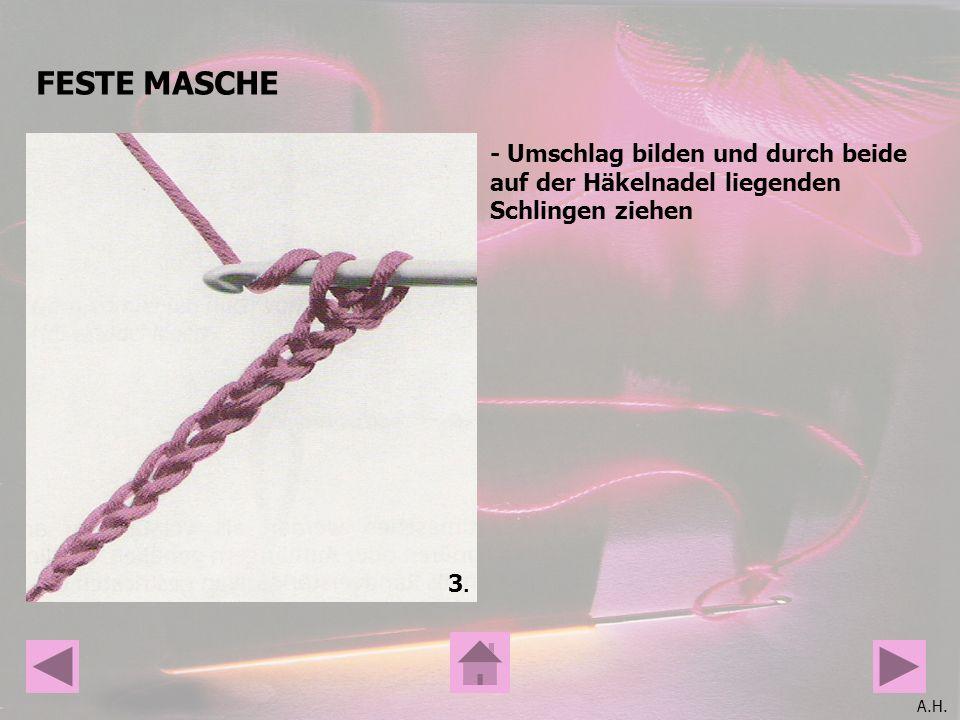 A.H. FESTE MASCHE 3.3. - Umschlag bilden und durch beide auf der Häkelnadel liegenden Schlingen ziehen