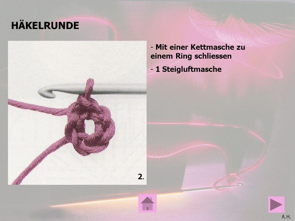 A.H. HÄKELRUNDE 2.2. - Mit einer Kettmasche zu einem Ring schliessen - 1 Steigluftmasche