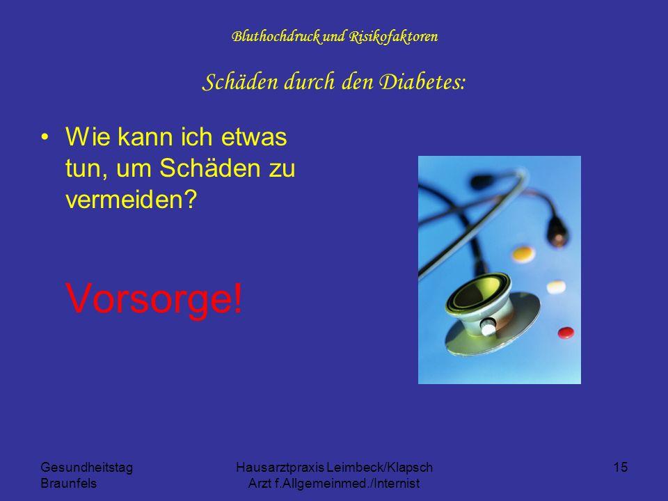 Gesundheitstag Braunfels Hausarztpraxis Leimbeck/Klapsch Arzt f.Allgemeinmed./Internist 15 Bluthochdruck und Risikofaktoren Schäden durch den Diabetes