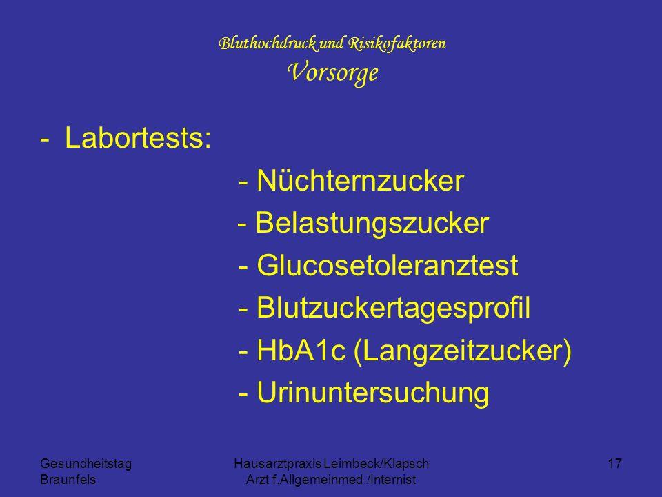 Gesundheitstag Braunfels Hausarztpraxis Leimbeck/Klapsch Arzt f.Allgemeinmed./Internist 17 Bluthochdruck und Risikofaktoren Vorsorge -Labortests: - Nü