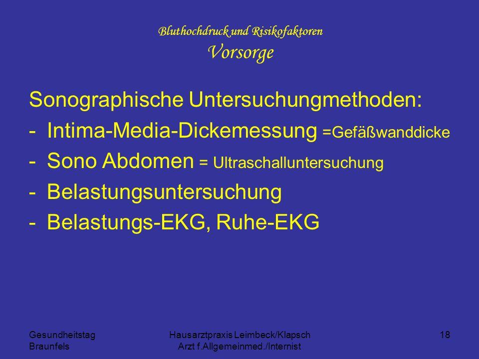 Gesundheitstag Braunfels Hausarztpraxis Leimbeck/Klapsch Arzt f.Allgemeinmed./Internist 18 Bluthochdruck und Risikofaktoren Vorsorge Sonographische Un