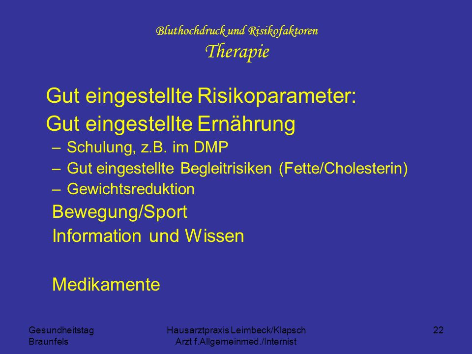 Gesundheitstag Braunfels Hausarztpraxis Leimbeck/Klapsch Arzt f.Allgemeinmed./Internist 22 Bluthochdruck und Risikofaktoren Therapie Gut eingestellte