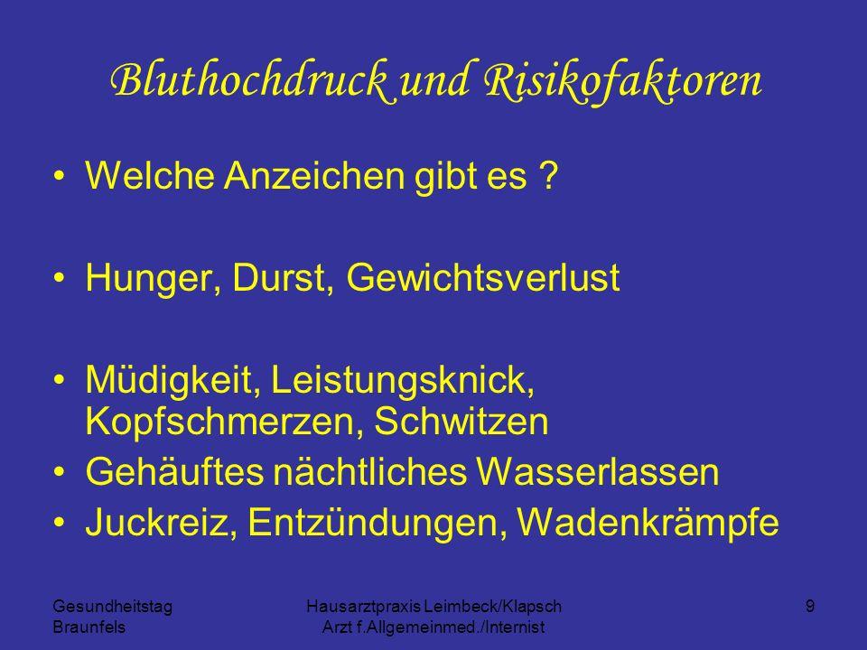 Gesundheitstag Braunfels Hausarztpraxis Leimbeck/Klapsch Arzt f.Allgemeinmed./Internist 9 Bluthochdruck und Risikofaktoren Welche Anzeichen gibt es ?