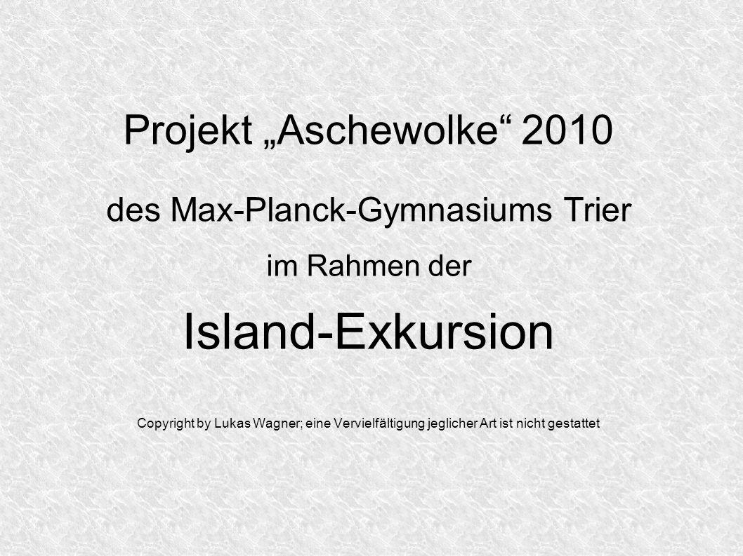 Projekt Aschewolke 2010 des Max-Planck-Gymnasiums Trier im Rahmen der Island-Exkursion Copyright by Lukas Wagner; eine Vervielfältigung jeglicher Art