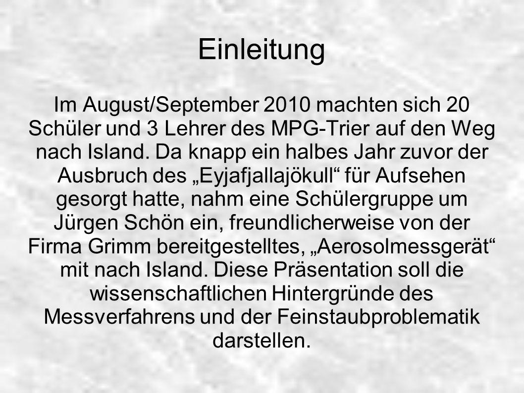 Einleitung Im August/September 2010 machten sich 20 Schüler und 3 Lehrer des MPG-Trier auf den Weg nach Island. Da knapp ein halbes Jahr zuvor der Aus