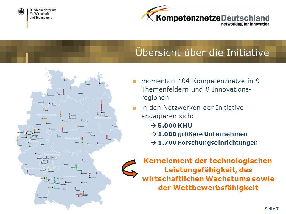 Seite 7 Übersicht über die Initiative momentan 104 Kompetenznetze in 9 Themenfeldern und 8 Innovations- regionen in den Netzwerken der Initiative enga