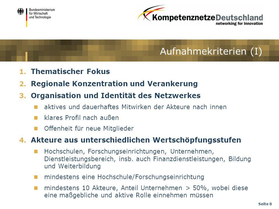 Seite 8 Aufnahmekriterien (I) 1. Thematischer Fokus 2. Regionale Konzentration und Verankerung 3. Organisation und Identität des Netzwerkes aktives un