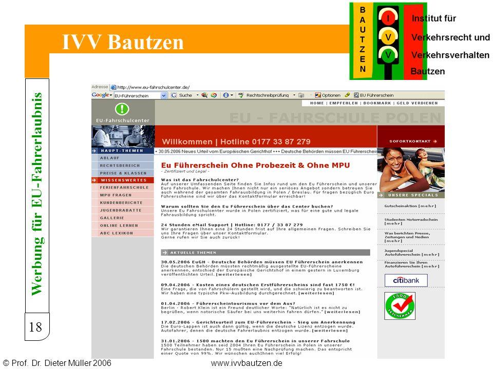 © Prof. Dr. Dieter Müller 2006www.ivvbautzen.de IVV Bautzen 18 Werbung für EU-Fahrerlaubnis